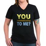 You Talking (Communicating) T Women's V-Neck Dark