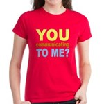 You Talking (Communicating) T Women's Dark T-Shirt