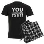 You Talking (Communicating) T Men's Dark Pajamas
