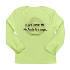 Don't drop me! My Auntie is a lawyer. Long Sleeve