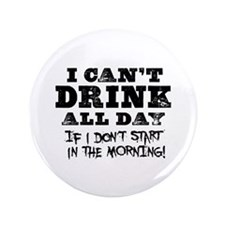 """Drink All Day 3.5"""" Button (100 pack)"""