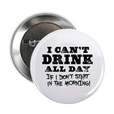 """Drink All Day 2.25"""" Button (100 pack)"""