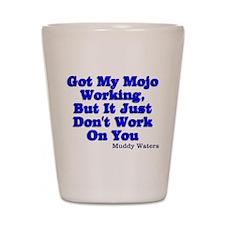 Got My Mojo Working Shot Glass