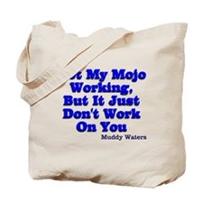 Got My Mojo Working Tote Bag