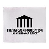 The Sarcasm Foundation Throw Blanket