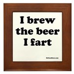 I brew the beer I fart Framed Tile