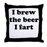 I brew the beer I fart Throw Pillow