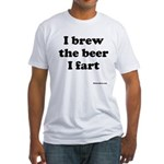 I brew the beer I fart Fitted T-Shirt