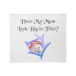 Does my Mum look Big in this Throw Blanket