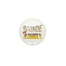 Blonde and in Charge !!! Mini Button (100 pack)