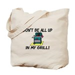 All Up In My Grill Tote Bag