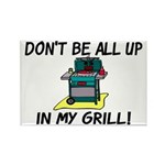 All Up In My Grill Rectangle Magnet