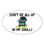 All Up In My Grill Sticker (Oval 10 pk)