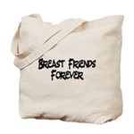 Breast Friends Forever Tote Bag