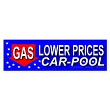 Lower Gas Prices Car-Pool Bum Bumper Bumper Sticker