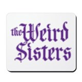 the Weird Sisters Mousepad