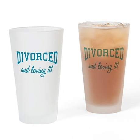 Divorced And Loving It Pint Glass