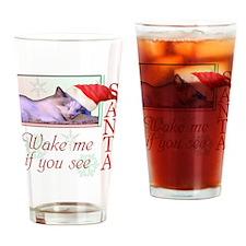 Wake Me If You See Santa Drinking Glass
