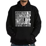 Addicted to Hardcore Hoody