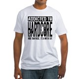 Addicted to Hardcore Shirt
