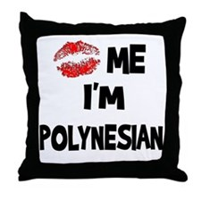 Kiss Me I'm Polynesian Throw Pillow