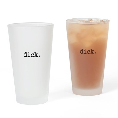 dick. Pint Glass