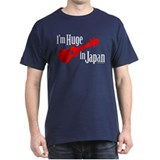 I'm Huge in Japan! T-Shirt