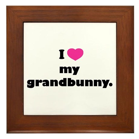I love my grandbunny. Framed Tile