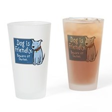 Dog Is Friendly Pint Glass