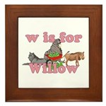 W is for Willow Framed Tile