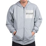 Life is Great! Zip Hoodie