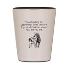 Age Related Jokes Shot Glass