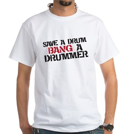 Save a drum White T-Shirt