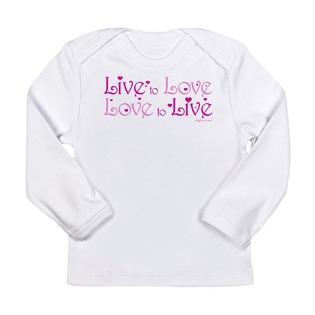 Live to Love Long Sleeve Infant T-Shirt