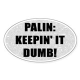 Palin: Keepin it Dumb! Decal