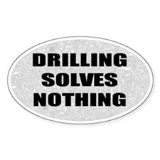 Drilling Solves Nothing Bumper Decal