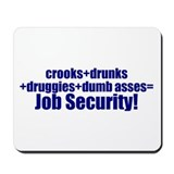 Job Security! Mousepad