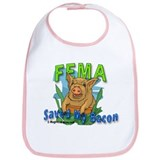 FEMA Saved My Bacon - Bib