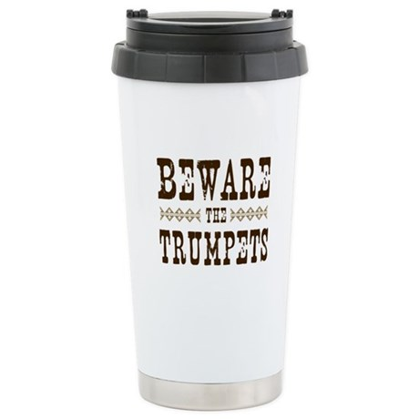 Beware the Trumpets Ceramic Travel Mug