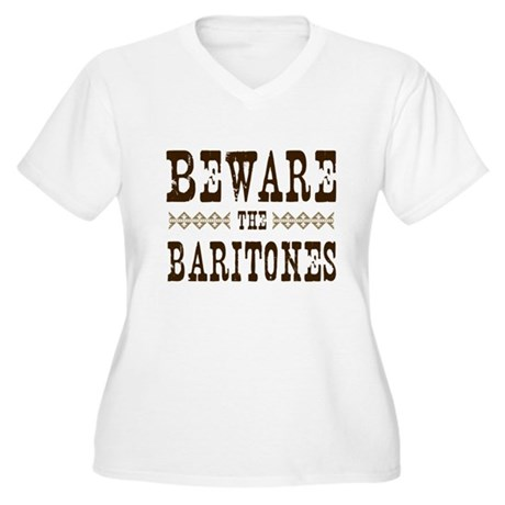 Beware the Baritones Women's Plus Size V-Neck T-Sh