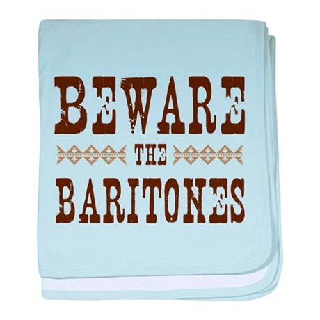 Beware the Baritones baby blanket