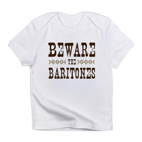 Beware the Baritones Infant T-Shirt