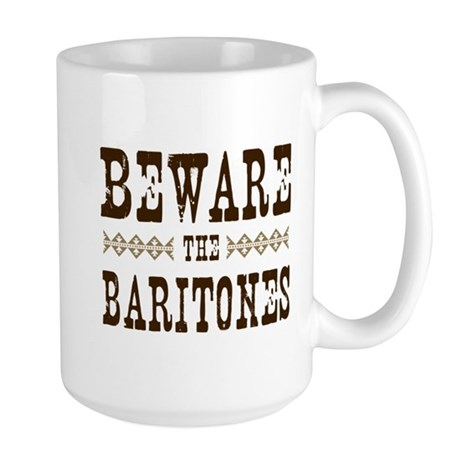 Beware the Baritones Large Mug