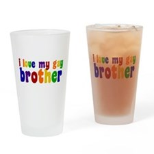 I Love My Gay Brother Drinking Glass
