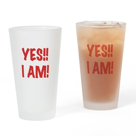 Yes I Am Pint Glass