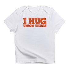 I Hug Union Thugs Infant T-Shirt