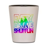 everyday we shufflin Shot Glass