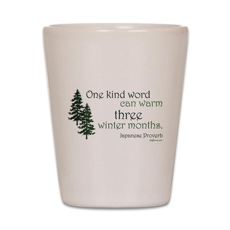 Kind Word Shot Glass
