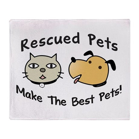 Rescued Pets - The Best Pets Throw Blanket