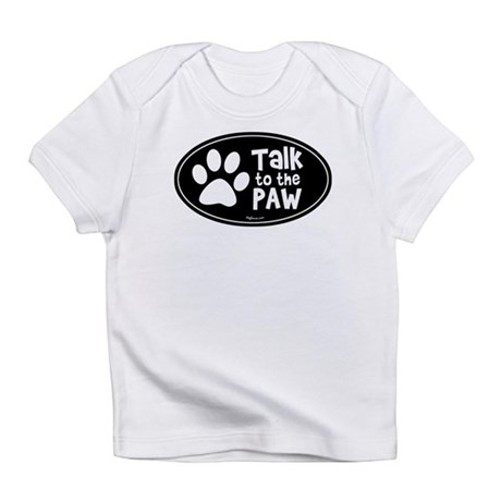 Talk to The Paw Infant T-Shirt